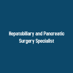 Best Hepatobiliary and Pancreatic Surgery Specialist